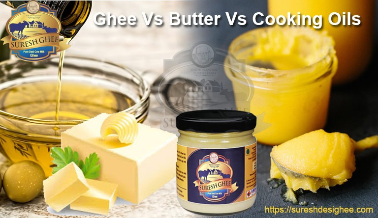 Ghee-Vs-Butter-Vs-Cooking-Oils : SureshDesiGhee.com