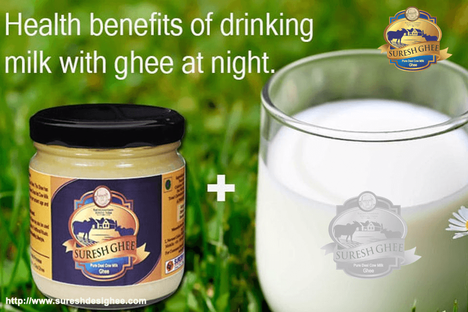 Health Benefits Of Drinking Milk With Ghee At Night :SureshDesiGhee.com