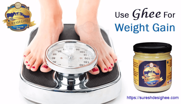 Desi Ghee For Weight Gain : SureshDesiGhee.com