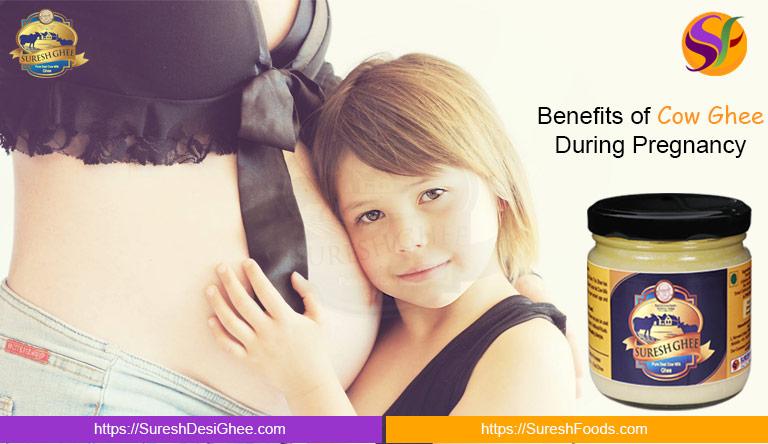 Benefits of Cow Ghee During Pregnancy : SureshDesiGhee