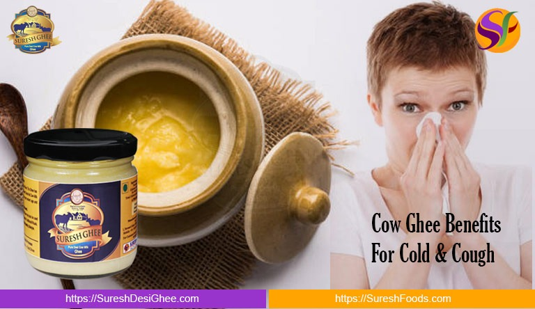 Cow Ghee Benefits For Cold & Cough: SureshDesiGhee.com