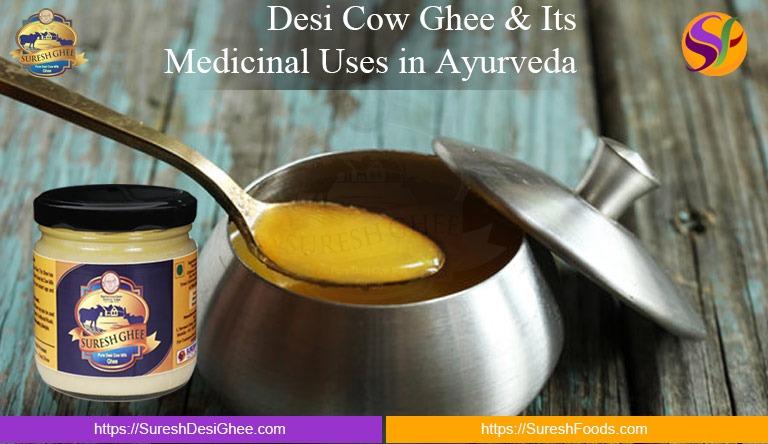 Desi Cow Ghee & Its Medicinal Uses in Ayurveda : SureshDesiGhee.com