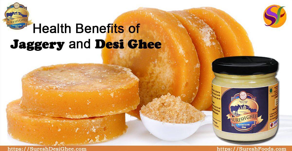 Health Benefits of Jaggery and Desi Ghee: SureshDesiGhee.com
