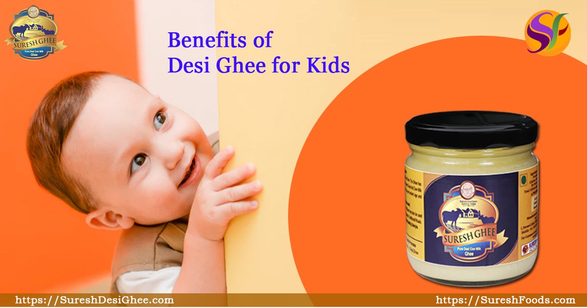 Desi Ghee For Kids : SureashDesiGhee.com