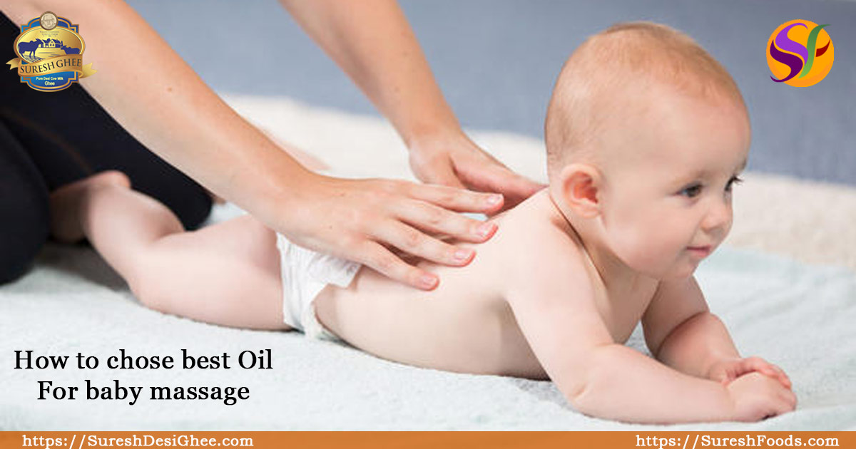 how to chose best oil for baby massage : SureshDesiGhee.com