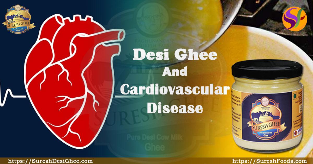 Desi ghee and Cardiovascular disease : SureshDesiGhee.com