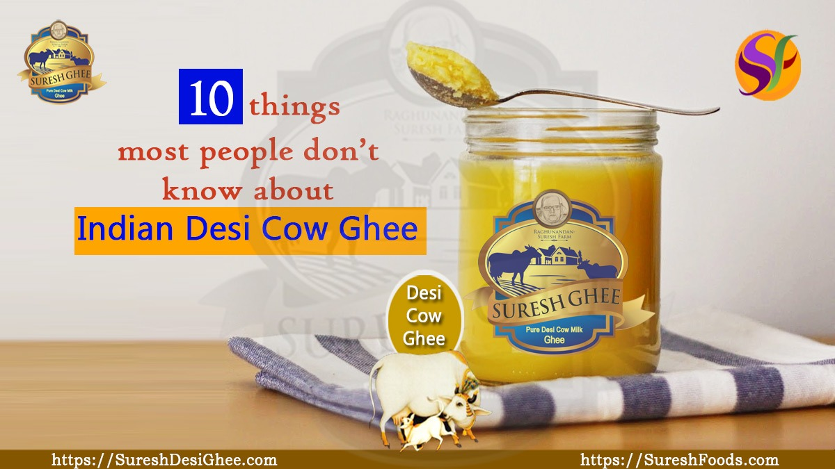10 things people don't know about indian desi ghee : SureshDesiGhee.com