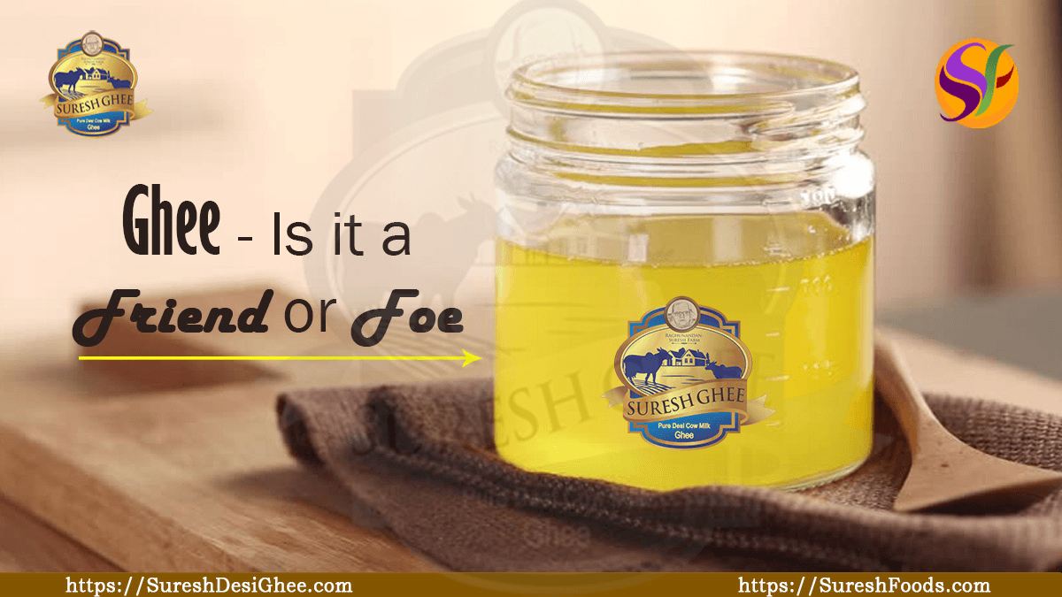 Ghee - Is it a friend or foe? SureshDesiGhee.com