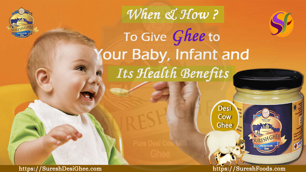 When and how to give ghee to your baby, infant and its health benefits : SureshDesiGhee.com