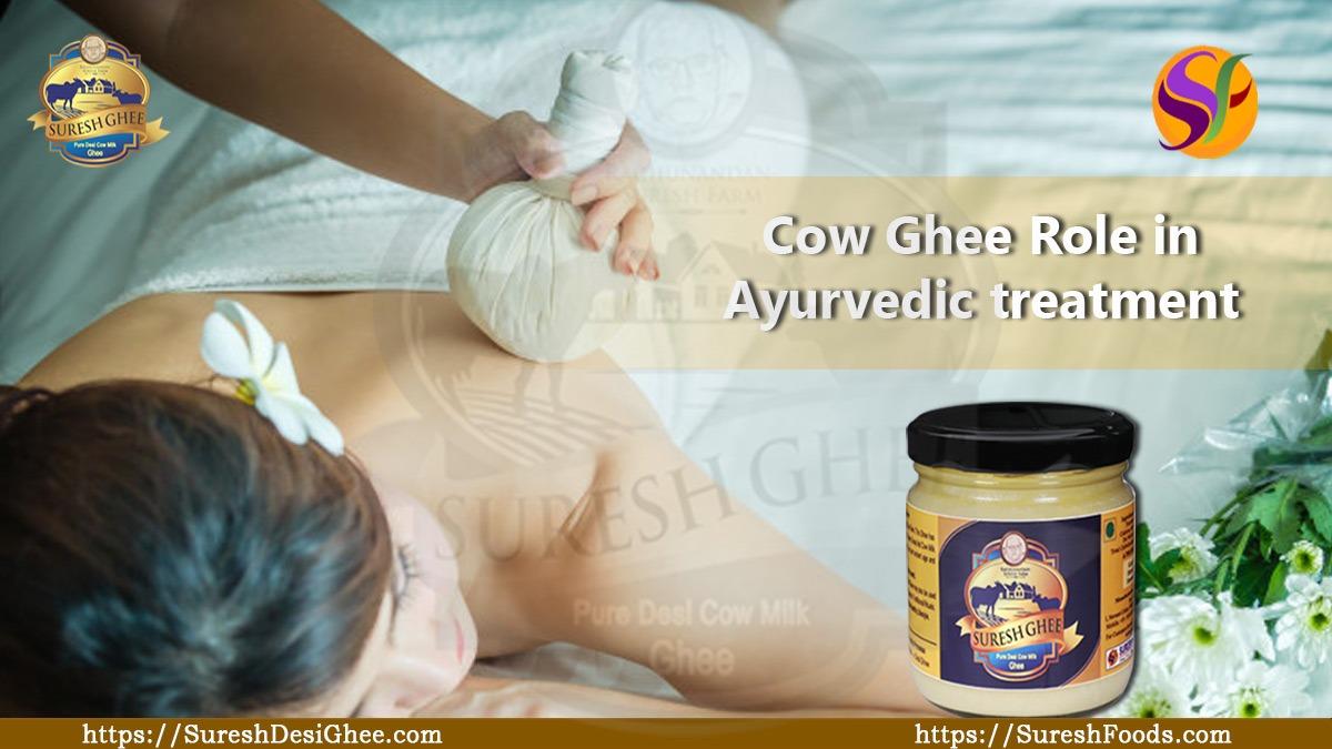 Cow Ghee Role in Ayurvedic Treatment : SureshDesiGhee.com