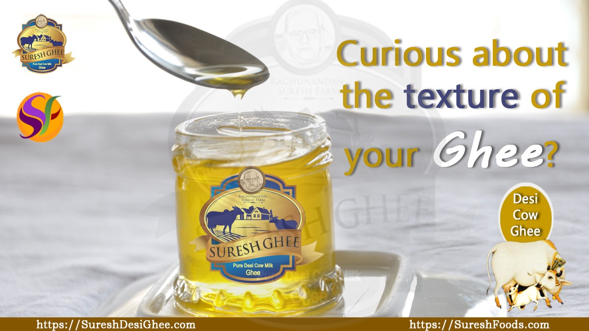 Curious about the texture of your ghee? : SureshDesiGhee.com