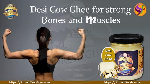 Desi cow ghee for strong bones and muscles : SureshDesiGhee.com