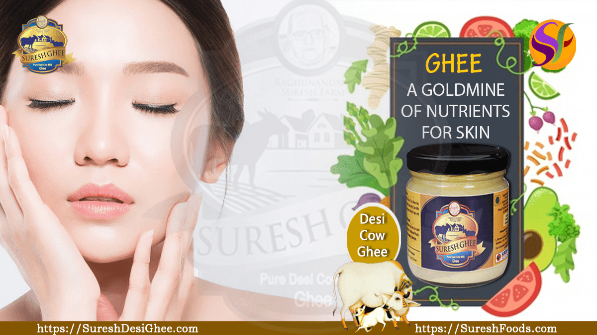GHEE- A GOLDMINE OF NUTRIENTS FOR SKIN