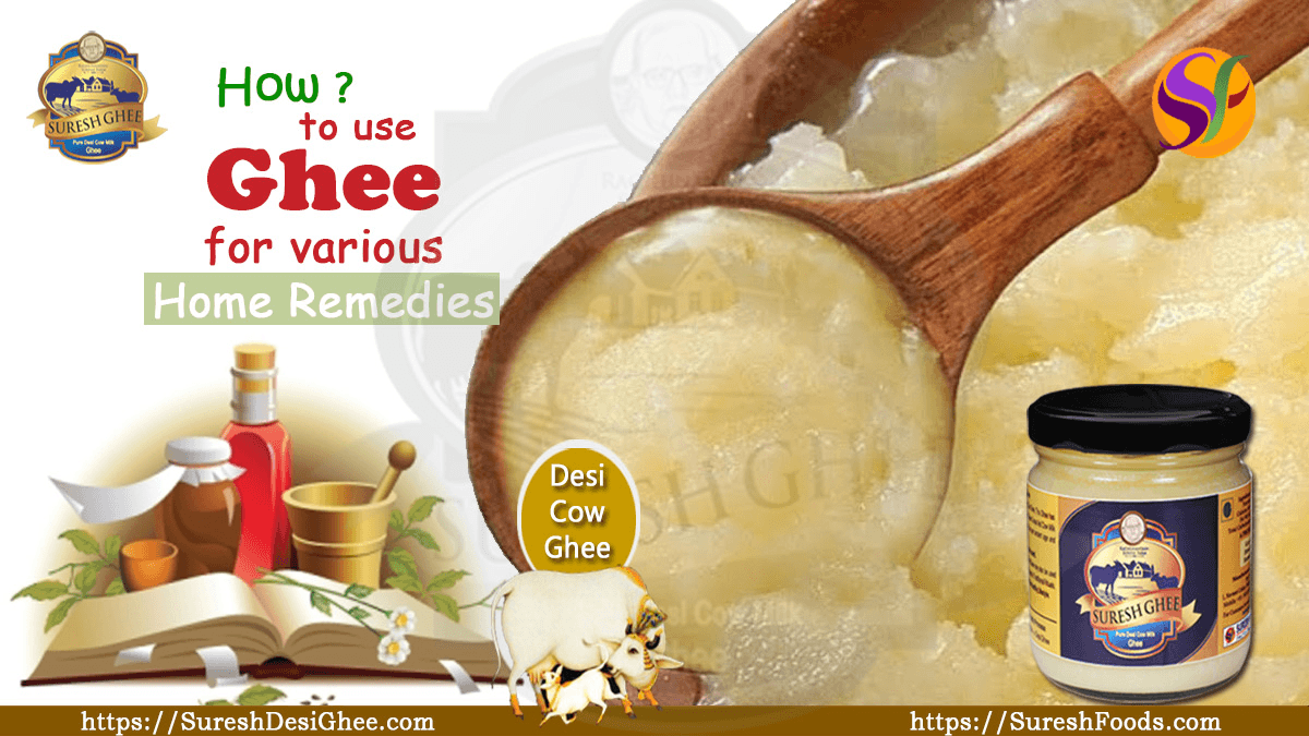 Fhee for various home remedies :SureshDesiGhee.com