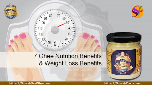 7 Ghee Nutrition Benefits & Weight Loss Benefits : SureshDesiGhee.com