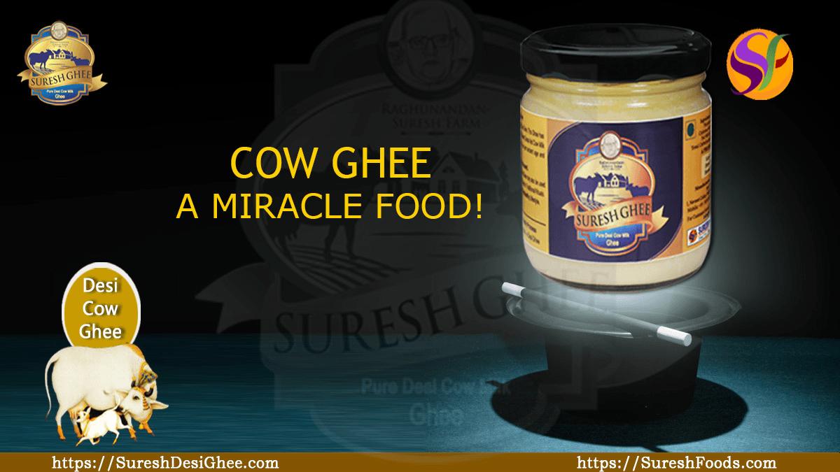COW GHEE, A MIRACLE FOOD! :SureshDesiGhee.com