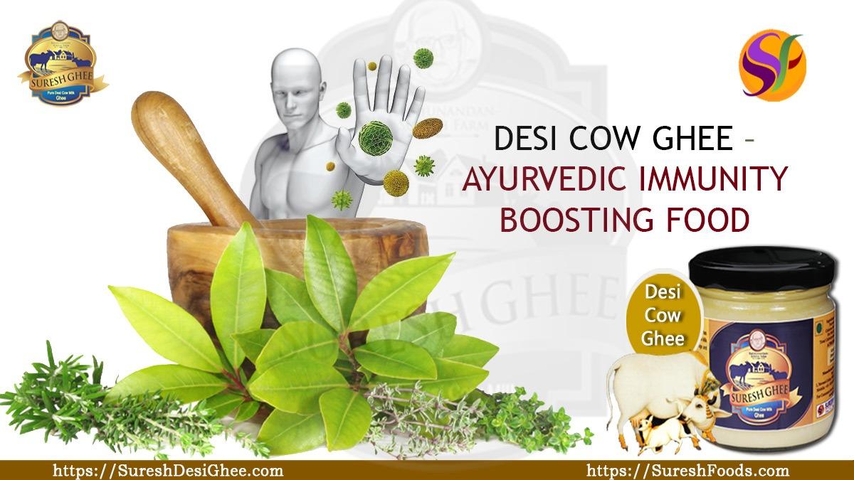 DESI COW GHEE – AYURVEDIC IMMUNITY BOOSTING FOOD : SureshDesiGhee.com