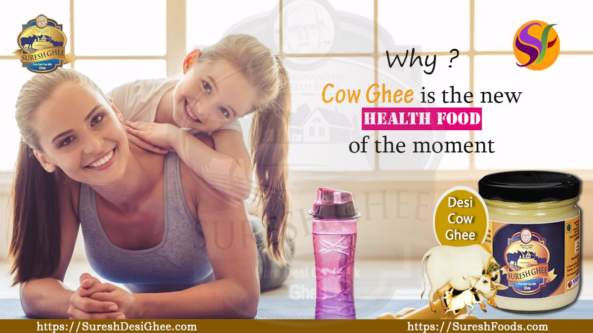 Why cow ghee is the new health food of the moment : SureshDesiGhee.com